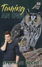 Taming an Owl (Flushing Owls #2) ebook by Stephani Hecht