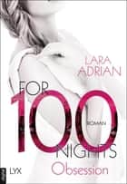 For 100 Nights - Obsession ebook by