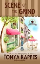 Scene of the Grind ebook by Tonya Kappes
