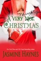 A Very Naughty Christmas ebook by Jasmine Haynes, Jennifer Skully