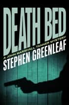 Death Bed ebook by Stephen Greenleaf