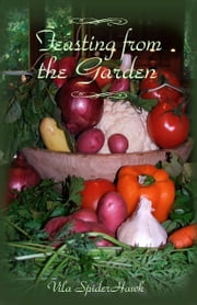 Feasting from the Garden ebook by Vila SpiderHawk
