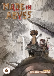 Made in Abyss Vol. 6 ebook by Akihito Tsukushi