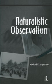 Naturalistic Observation ebook by Michael V Angrosino
