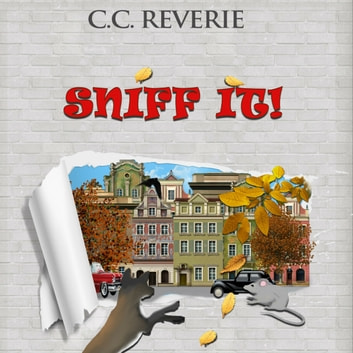 Sniff it! - (Adventures in Happyland, book #1) audiobook by C.C. Reverie