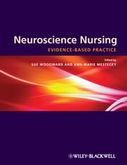 Neuroscience Nursing - Evidence-Based Theory and Practice ebook by Sue Woodward,Ann-marie Mestecky