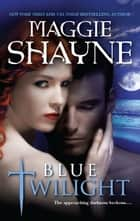 Blue Twilight ebook by Maggie Shayne