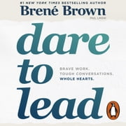 Dare to Lead - Brave Work. Tough Conversations. Whole Hearts. Audiolibro by Brené Brown