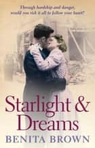 Starlight and Dreams - All that glitters is not gold… ebook by Benita Brown
