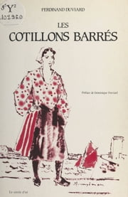 Les cotillons barrés ebook by Ferdinand Duviard,Dominique Duviard