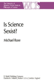 Is Science Sexist? - And Other Problems in the Biomedical Sciences ebook by M. Ruse