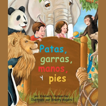 Patas, garras, manos, y pies audiobook by Kimberly Hutmacher,Sherry Rogers