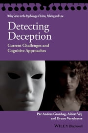 Detecting Deception - Current Challenges and Cognitive Approaches ebook by Pär Anders Granhag,Aldert Vrij,Bruno Verschuere