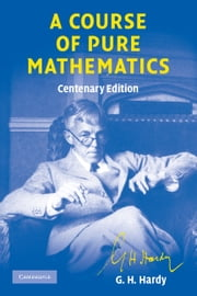 A Course of Pure Mathematics ebook by G. H. Hardy, T. W. Körner