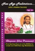 New Age Meditations...Life's Hidden Secrets.(Vol-51) ebook by Bhagavan Shree Prasannaji