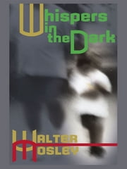 Whispers in the Dark ebook by Walter Mosley