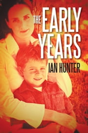 The Early Years ebook by Ian Hunter