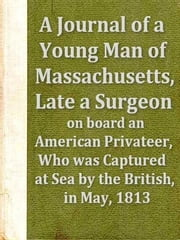A Journal of a Young Man of Massachusetts ebook by Benjamin Waterhouse