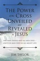 The Power of the Cross ebook by James Taylor