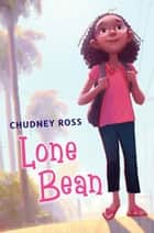 Lone Bean ebook by Chudney Ross