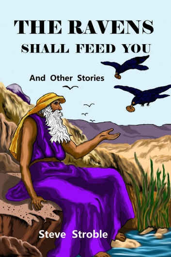 The Ravens Shall Feed You And Other Stories Ebook By Steve Stroble