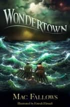 Wondertown ebook by Mac Fallows