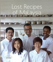 Lost Recipes of Malaysia ebook by Hellen Fong,Mohd Shokri  Abdul Ghani,Ezekiel Ananthan