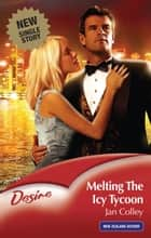 Melting The Icy Tycoon ebook by Jan Colley