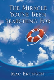 The Miracle You've Been Searching For ebook by Mac Brunson