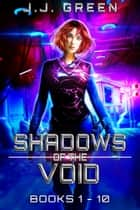 Shadows of the Void - Books 1 - 10 ebook by J.J. Green