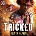 Tricked - The Iron Druid Chronicles livre audio by Kevin Hearne
