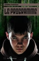 Le Programme ebook by Sandra Dussault