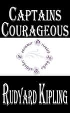Captains Courageous by Rudyard Kipling ebook by Rudyard Kipling
