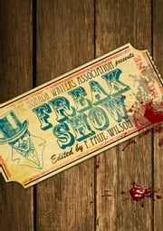 F. Paul Wilson's Freak Show ebook by F. Paul Wilson, Yvonne Navarro, Thomas F. Monteleone