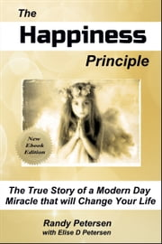 The Happiness Principle ebook by Randy M Petersen,Elise D Petersen