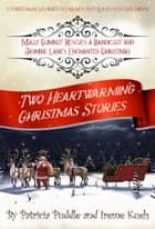 Two Heartwarming Christmas Stories: Molly Gumnut Rescues a Bandicoot by Patricia Puddle and Jasmine Lane's Enchanted Christmas by Irene Kueh. ebook by Patricia Puddle, Irene Kueh