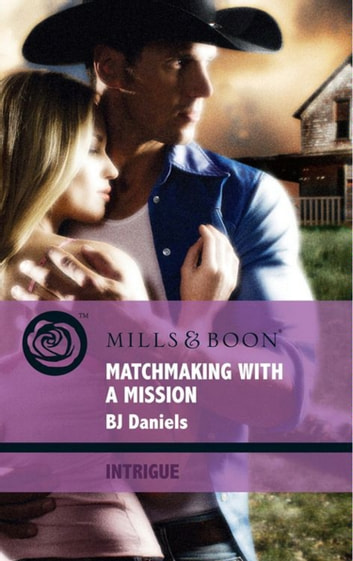 Matchmaking with a Mission (Mills & Boon Intrigue) ebook by B.J. Daniels
