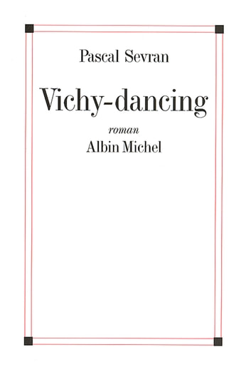 Vichy-dancing eBook by Pascal Sevran