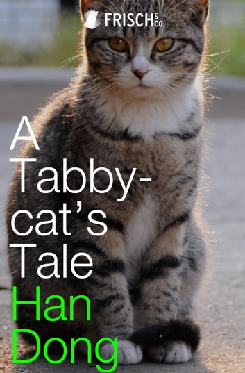 A Tabby-cat's Tale ebook by Han Dong