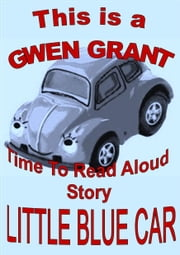 Little Blue Car ebook by Gwen Grant