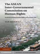 The ASEAN Intergovernmental Commission on Human Rights ebook by Hsien-Li Tan