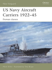 US Navy Aircraft Carriers 1922?45 - Prewar classes ebook by Mark Stille,Tony Bryan
