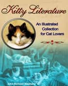 Kitty Literature - An Illustrated Collection for Cat Lovers ebook by John Richard Stephens, Beatrix Potter, The Brothers Grimm,...