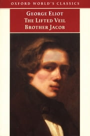 The Lifted Veil, and Brother Jacob ebook by George Eliot,Helen Small