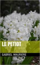 LE PETIOT ebook by GABRIEL MAURIERE