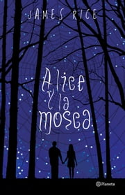 Alice y la mosca ebook by James Rice