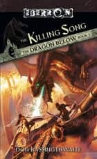 The Killing Song - The Dragon Below, Book 3 ebook by Don Bassingthwaite