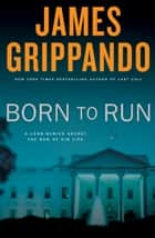 Born to Run ebook by James Grippando