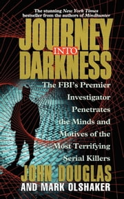 Journey Into Darkness ebook by John E. Douglas, Mark Olshaker