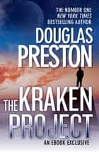 The Kraken Project: A Wyman Ford Novel 4 ebook by Douglas Preston